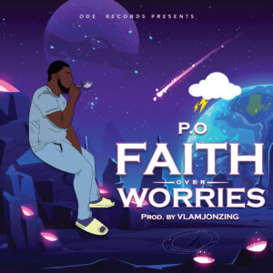 P.O - Faith Over Worries